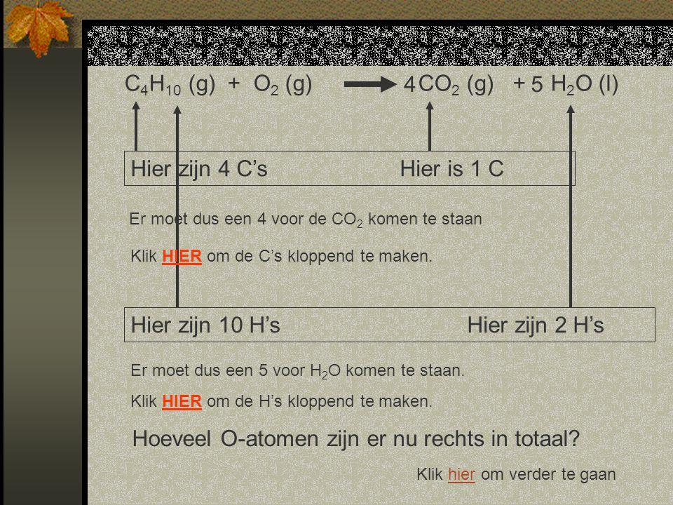C4H10 (g) + O2 (g) CO2 (g) + H2O (l) 4 5
