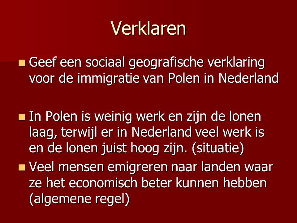 Verklaren Geef een sociaal geografische verklaring voor de immigratie van Polen in Nederland.