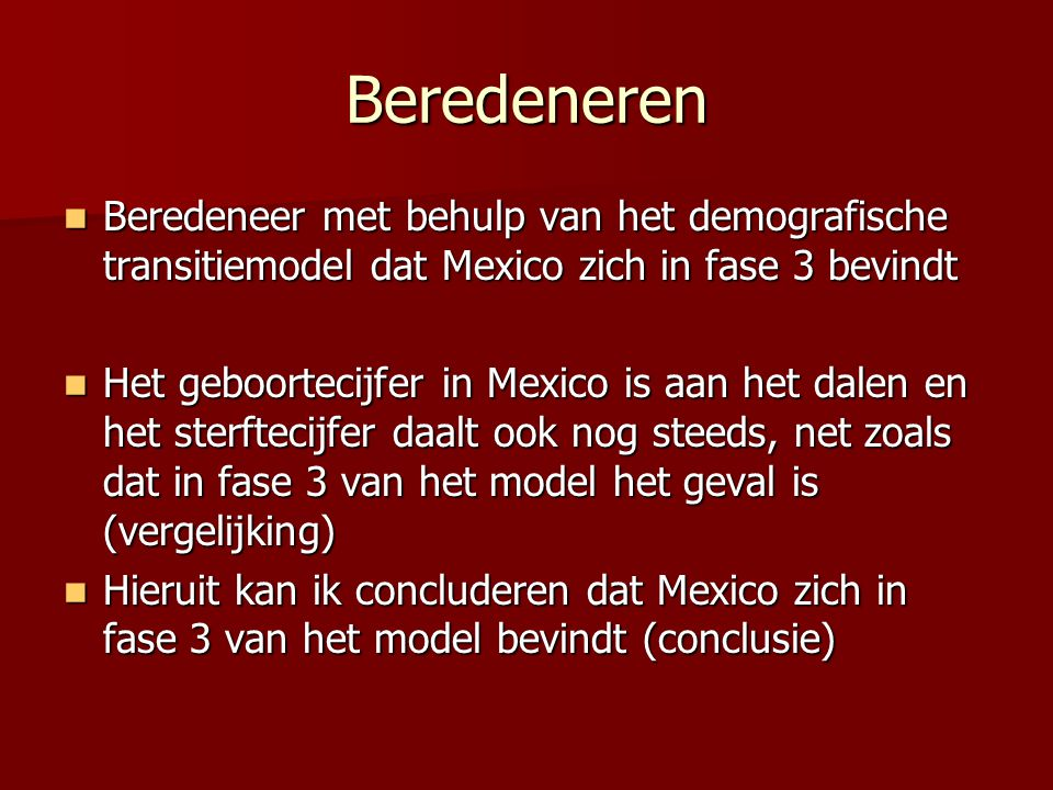 Beredeneren Beredeneer met behulp van het demografische transitiemodel dat Mexico zich in fase 3 bevindt.