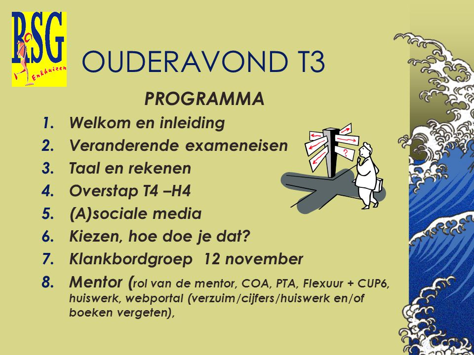 OUDERAVOND T3 PROGRAMMA Welkom en inleiding Veranderende exameneisen