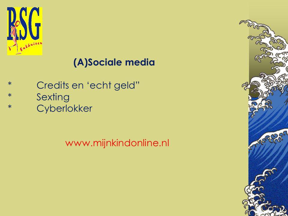 (A)Sociale media. Credits en 'echt geld . Sexting. Cyberlokker. www