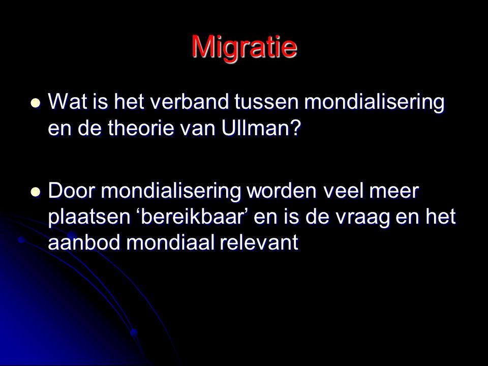 Migratie Wat is het verband tussen mondialisering en de theorie van Ullman