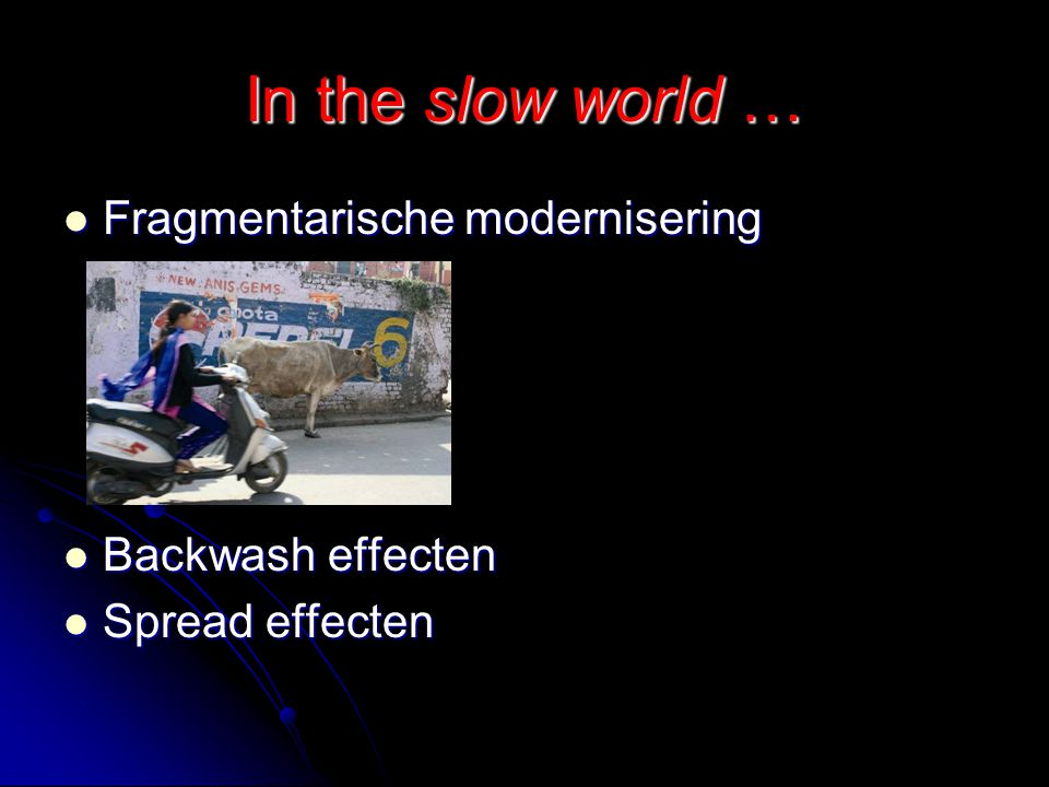 In the slow world … Fragmentarische modernisering Backwash effecten