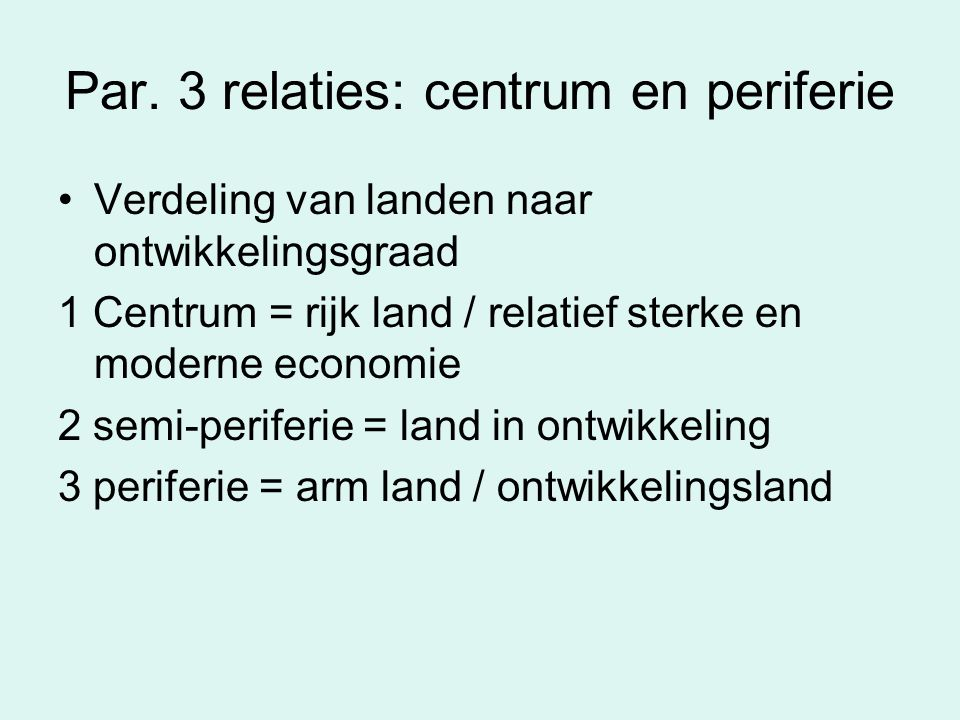 Par. 3 relaties: centrum en periferie