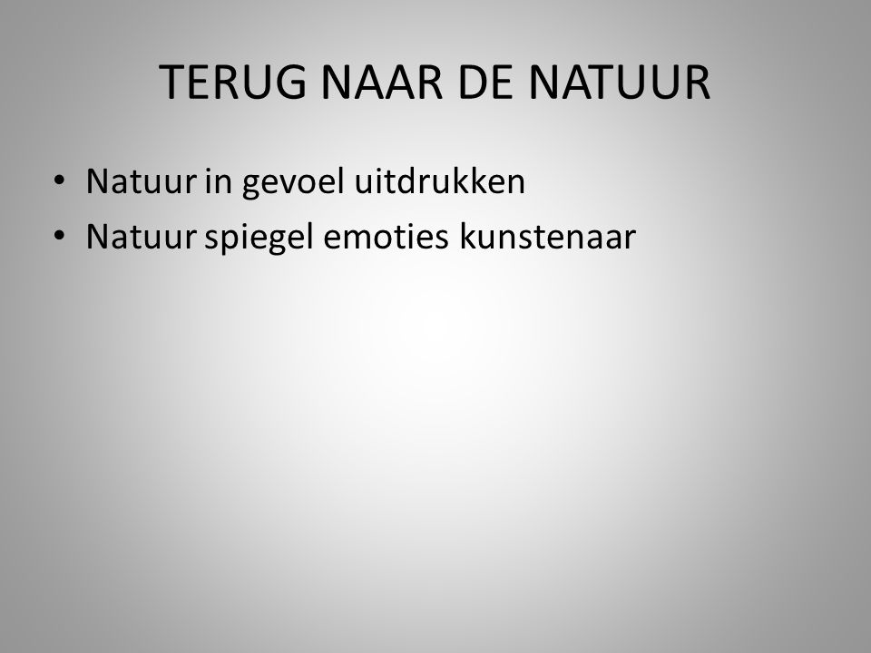 TERUG NAAR DE NATUUR Natuur in gevoel uitdrukken