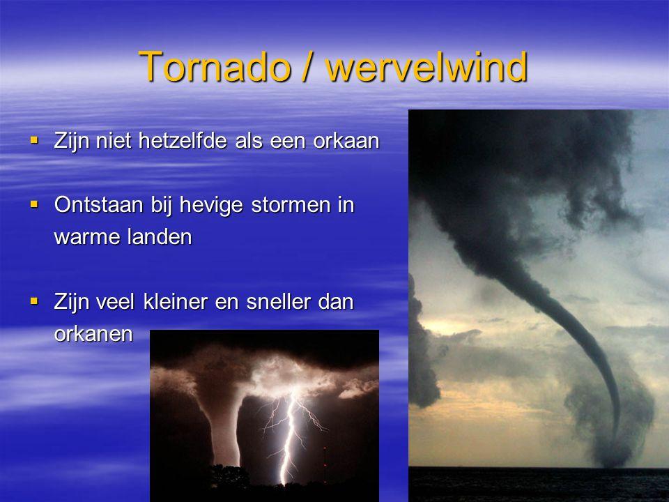 Tornado / wervelwind Zijn niet hetzelfde als een orkaan
