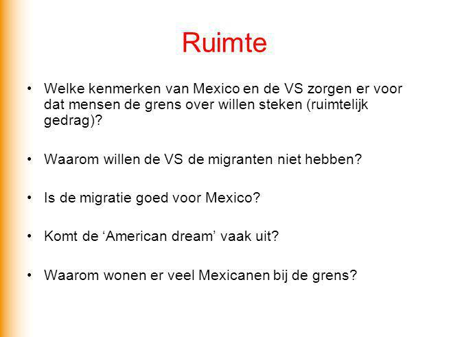 Ruimte Welke kenmerken van Mexico en de VS zorgen er voor dat mensen de grens over willen steken (ruimtelijk gedrag)