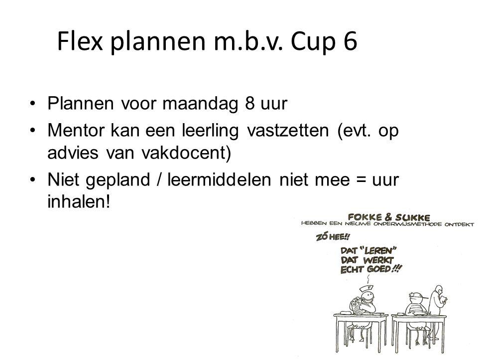 Flex plannen m.b.v. Cup 6 Plannen voor maandag 8 uur