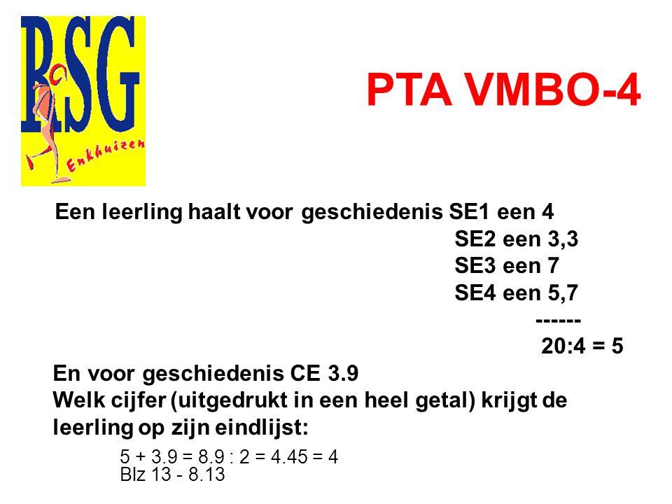 PTA VMBO-4 SE2 een 3,3 SE3 een 7 SE4 een 5,7 ------ 20:4 = 5