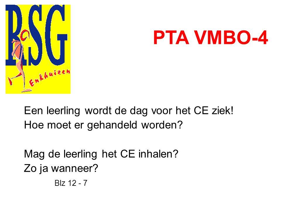 PTA VMBO-4 Een leerling wordt de dag voor het CE ziek.