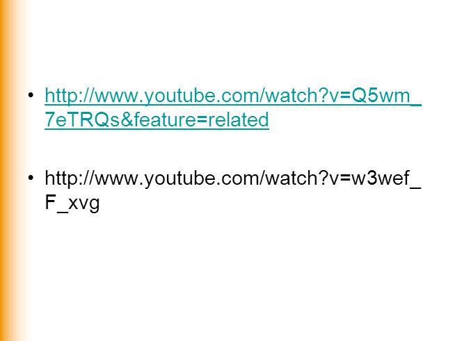 http://www.youtube.com/watch v=Q5wm_7eTRQs&feature=related http://www.youtube.com/watch v=w3wef_F_xvg.