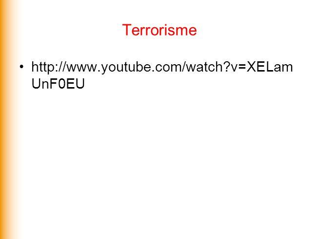 Terrorisme http://www.youtube.com/watch v=XELamUnF0EU