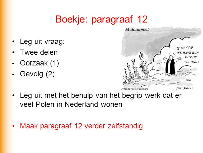 Boekje: paragraaf 12 Leg uit vraag: Twee delen Oorzaak (1) Gevolg (2)