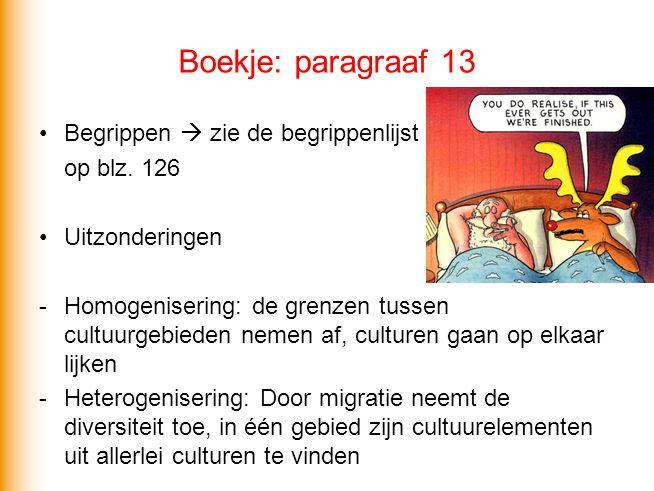 Boekje: paragraaf 13 Begrippen  zie de begrippenlijst op blz. 126