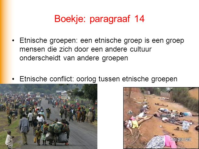 Boekje: paragraaf 14 Etnische groepen: een etnische groep is een groep mensen die zich door een andere cultuur onderscheidt van andere groepen.
