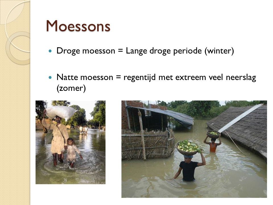 Moessons Droge moesson = Lange droge periode (winter)