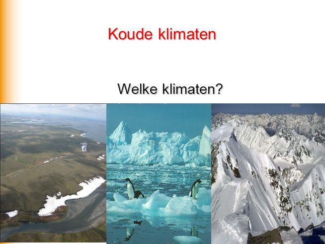 Koude klimaten Welke klimaten