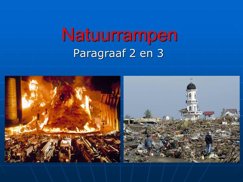 Natuurrampen Paragraaf 2 en 3