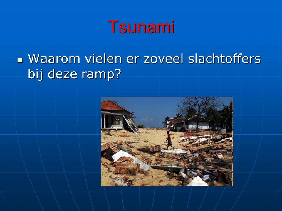 Tsunami Waarom vielen er zoveel slachtoffers bij deze ramp