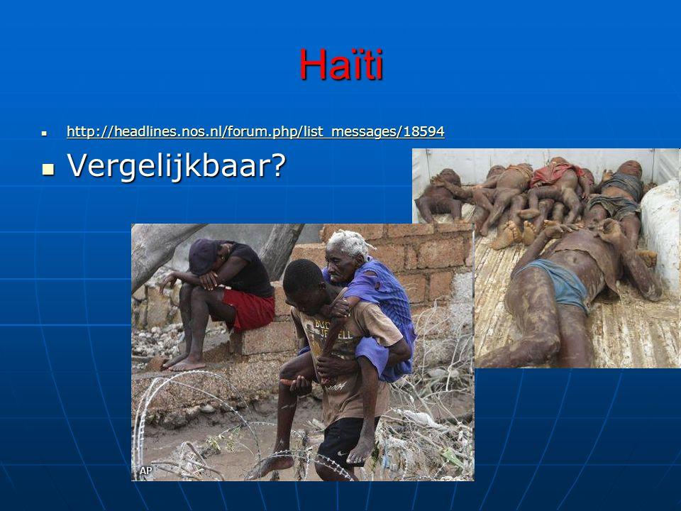 Haïti http://headlines.nos.nl/forum.php/list_messages/18594 Vergelijkbaar