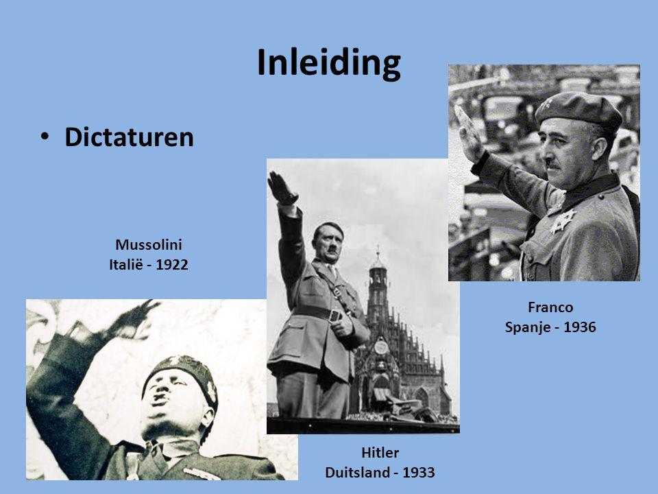 Inleiding Dictaturen Mussolini Italië - 1922 Franco Spanje - 1936