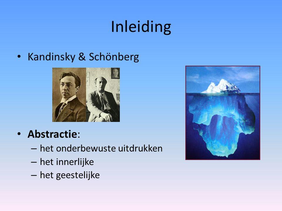 Inleiding Kandinsky & Schönberg Abstractie: