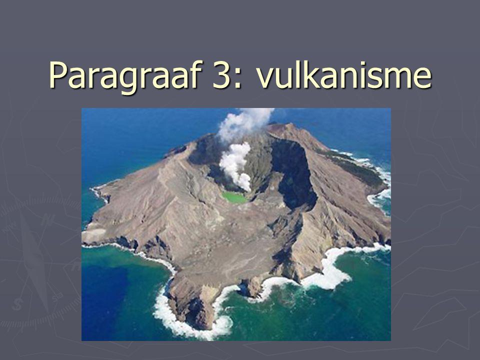 Paragraaf 3: vulkanisme