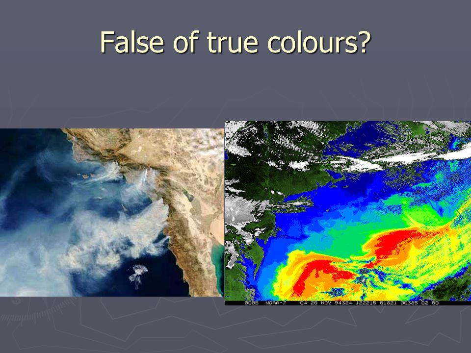 False of true colours