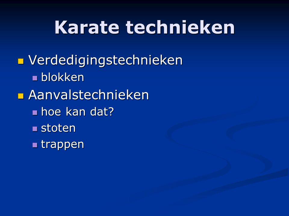 Karate technieken Verdedigingstechnieken Aanvalstechnieken blokken