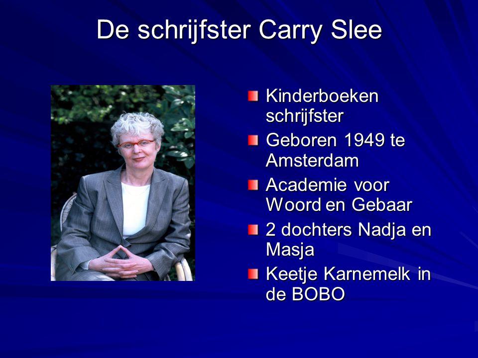 De schrijfster Carry Slee