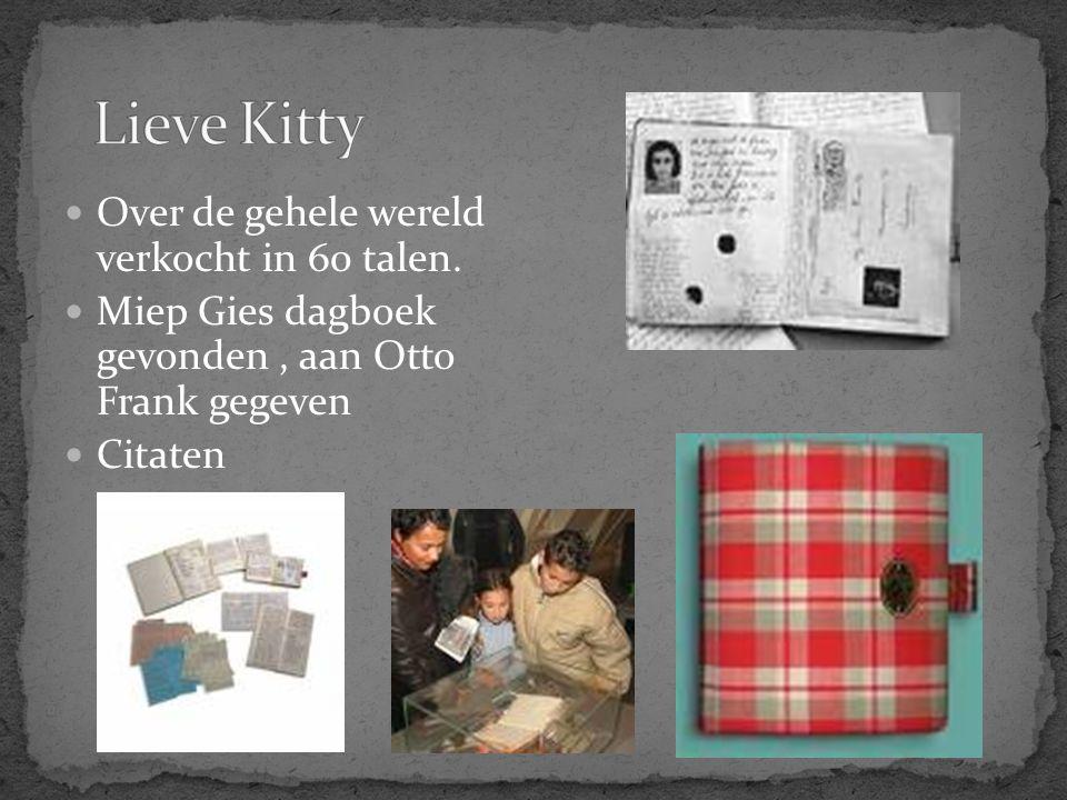 Lieve Kitty Over de gehele wereld verkocht in 60 talen.