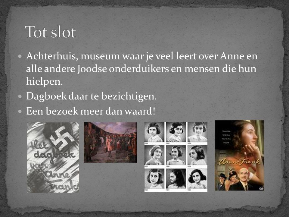 Tot slot Achterhuis, museum waar je veel leert over Anne en alle andere Joodse onderduikers en mensen die hun hielpen.