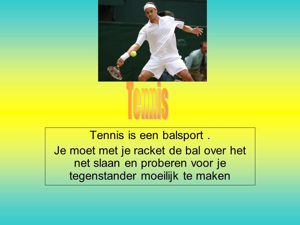 Tennis Tennis is een balsport .