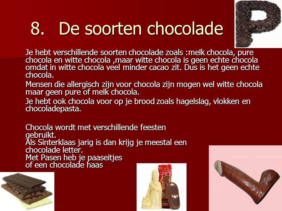 8. De soorten chocolade