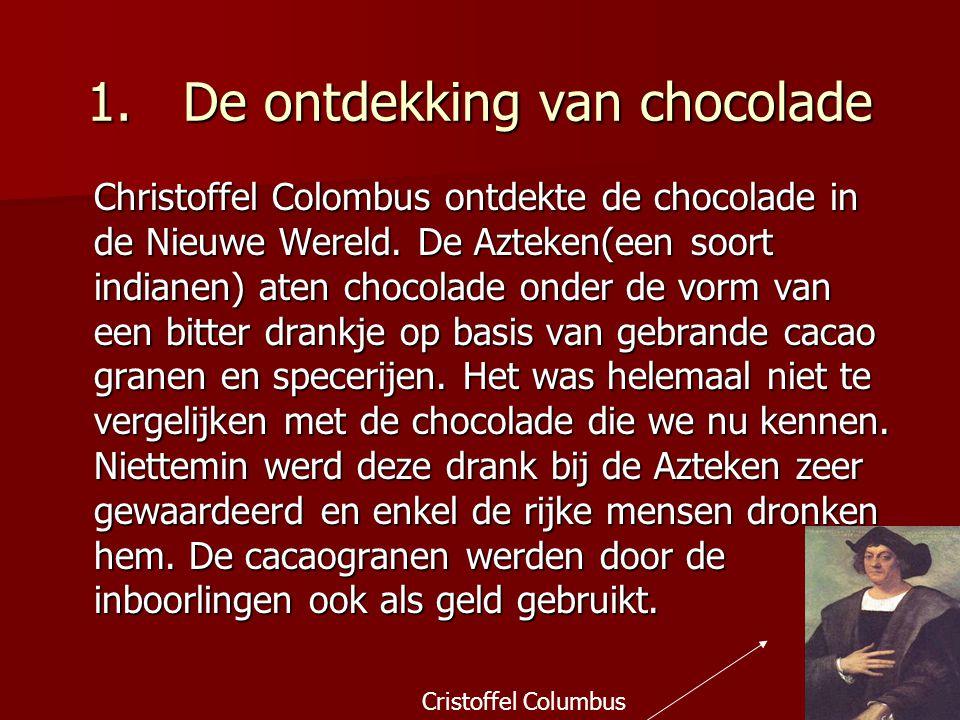 1. De ontdekking van chocolade