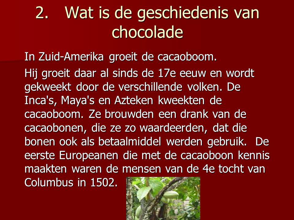 2. Wat is de geschiedenis van chocolade