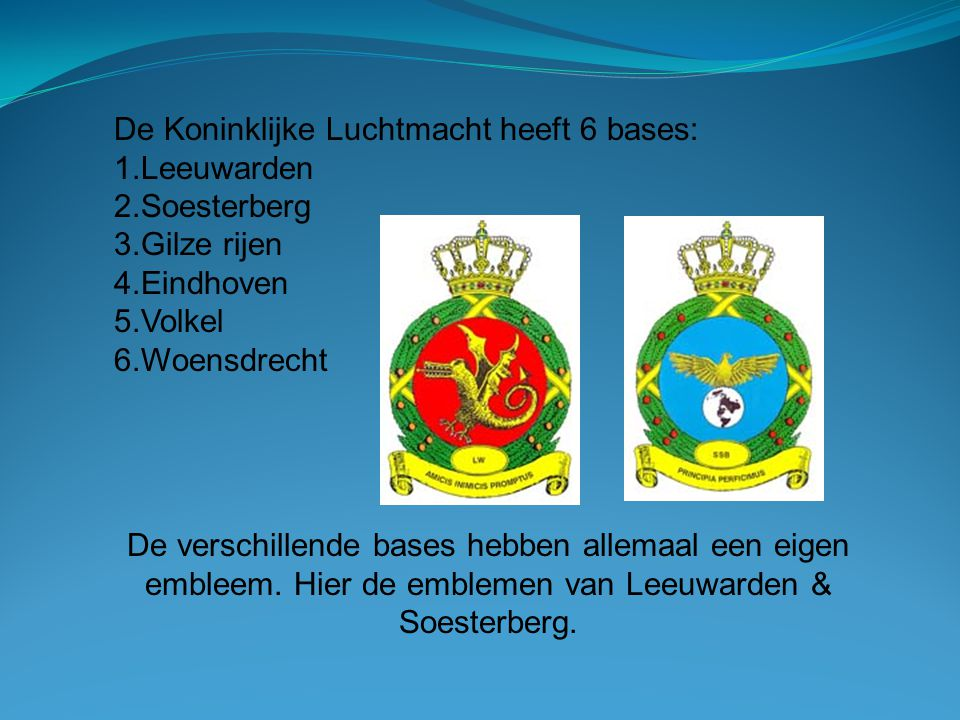 De Koninklijke Luchtmacht heeft 6 bases: