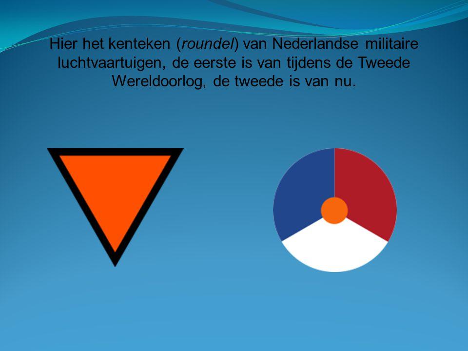 Hier het kenteken (roundel) van Nederlandse militaire luchtvaartuigen, de eerste is van tijdens de Tweede Wereldoorlog, de tweede is van nu.