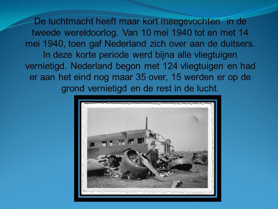 De luchtmacht heeft maar kort meegevochten in de tweede wereldoorlog