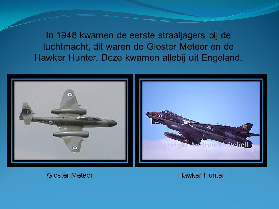In 1948 kwamen de eerste straaljagers bij de luchtmacht, dit waren de Gloster Meteor en de Hawker Hunter. Deze kwamen allebij uit Engeland.