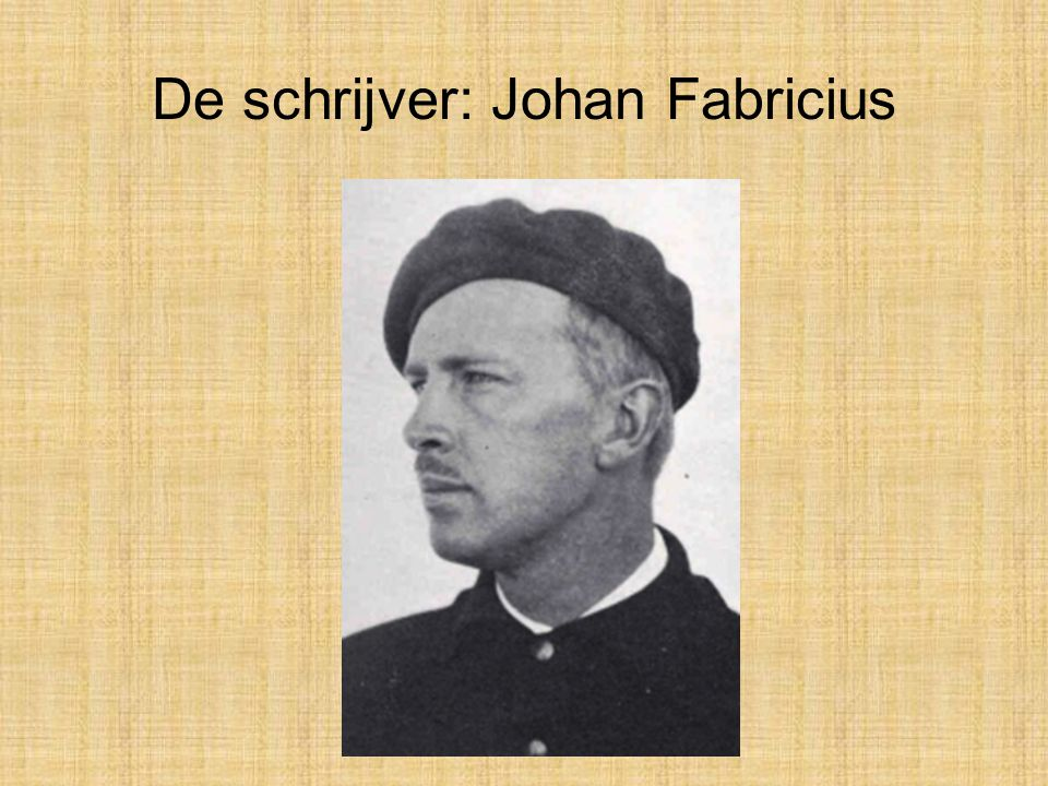 De schrijver: Johan Fabricius
