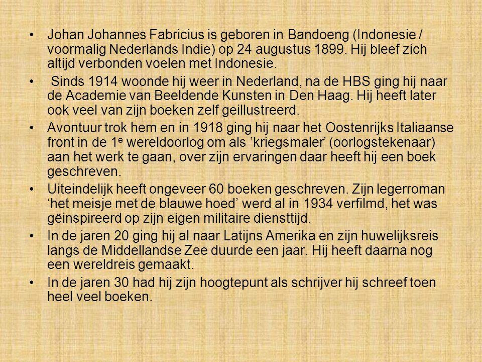 Johan Johannes Fabricius is geboren in Bandoeng (Indonesie / voormalig Nederlands Indie) op 24 augustus 1899. Hij bleef zich altijd verbonden voelen met Indonesie.