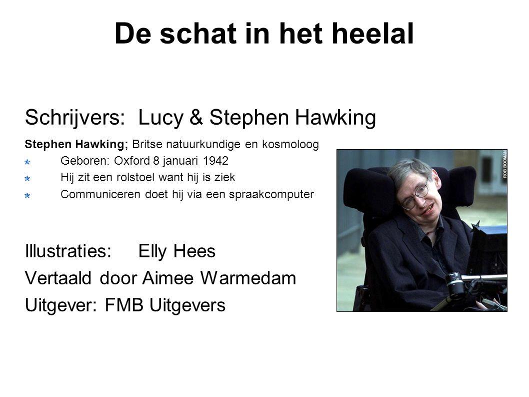 De schat in het heelal Schrijvers: Lucy & Stephen Hawking