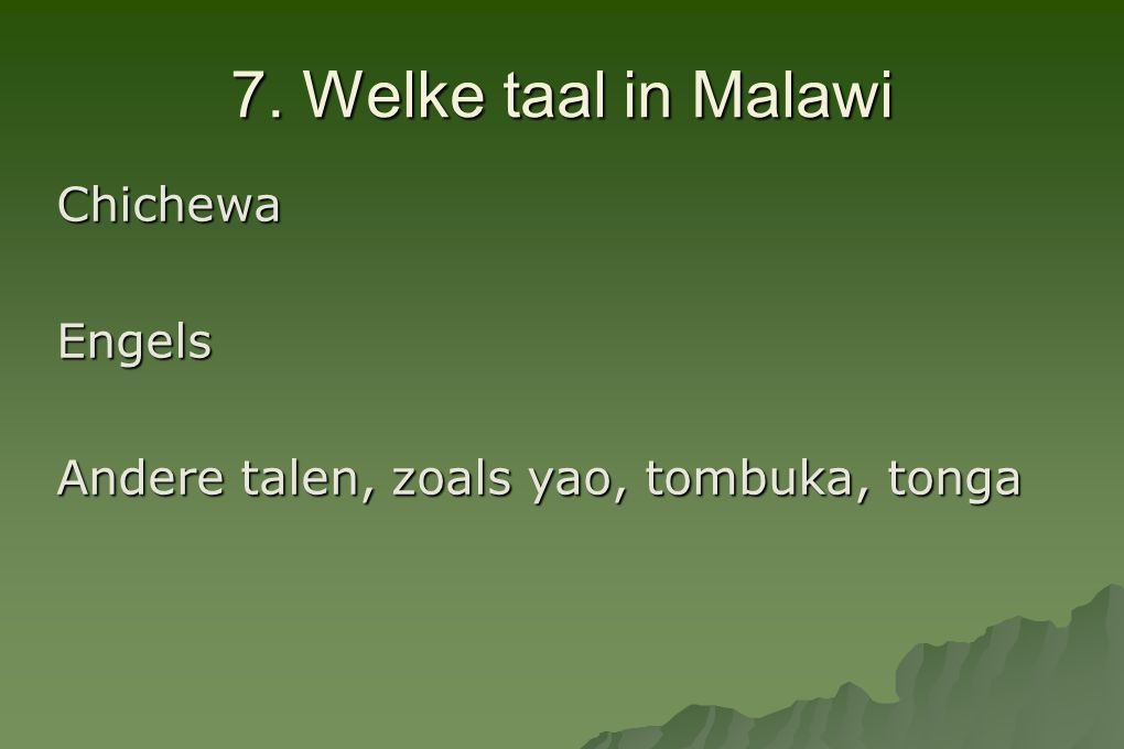 7. Welke taal in Malawi Chichewa Engels