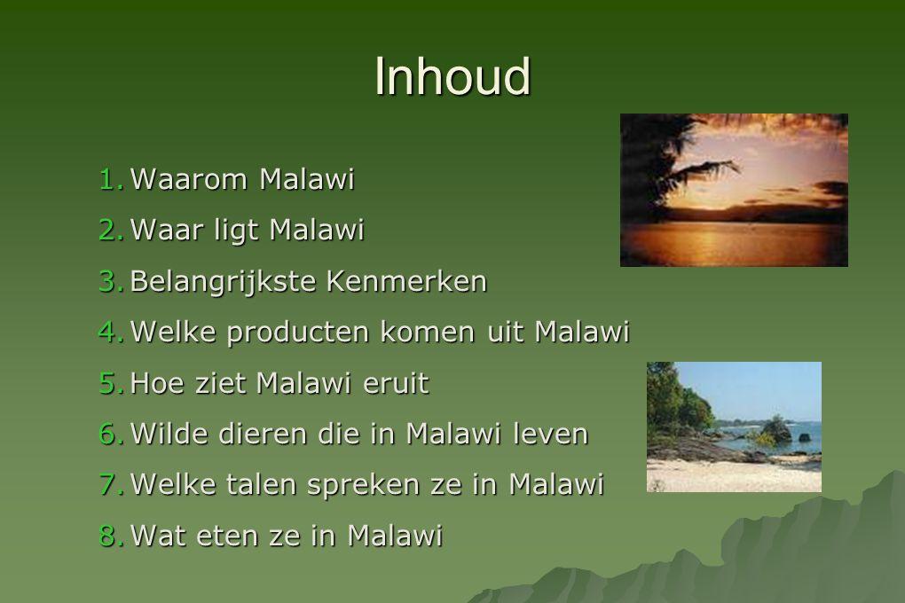 Inhoud Waarom Malawi Waar ligt Malawi Belangrijkste Kenmerken