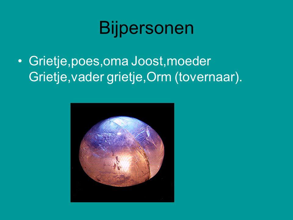 Bijpersonen Grietje,poes,oma Joost,moeder Grietje,vader grietje,Orm (tovernaar).