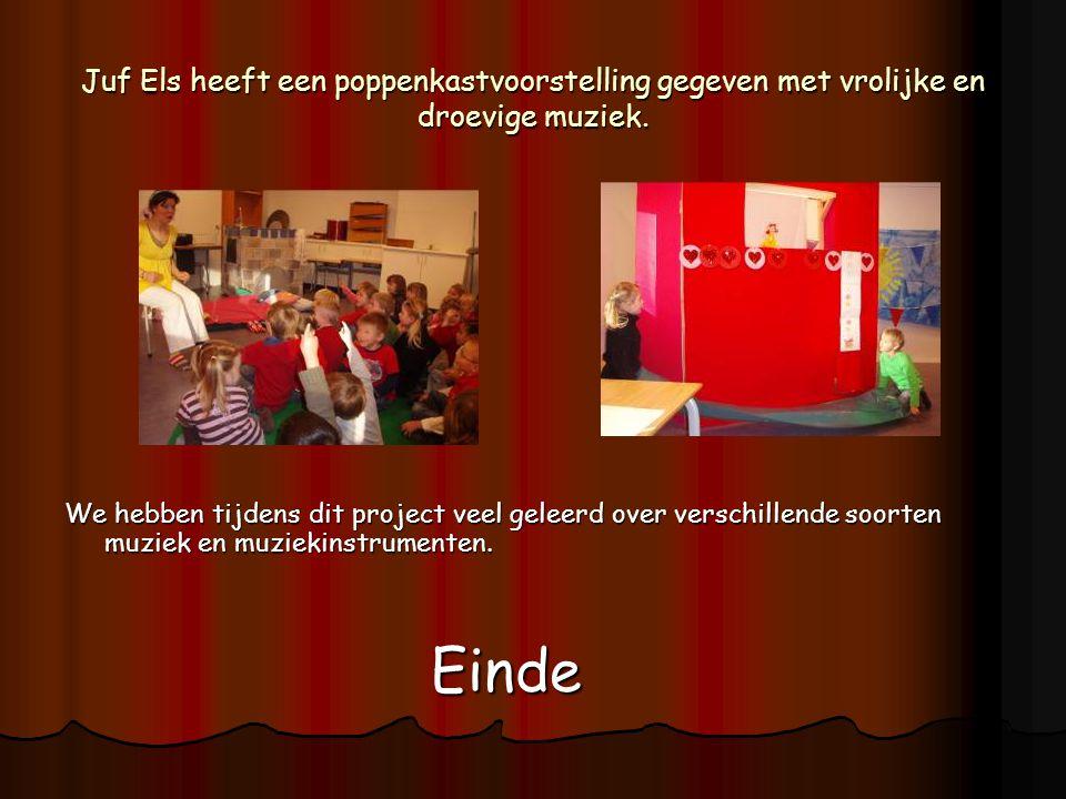 Juf Els heeft een poppenkastvoorstelling gegeven met vrolijke en droevige muziek.