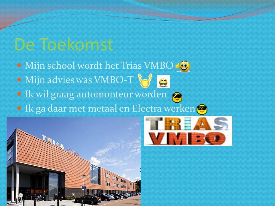 De Toekomst Mijn school wordt het Trias VMBO Mijn advies was VMBO-T