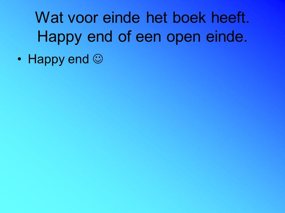 Wat voor einde het boek heeft. Happy end of een open einde.