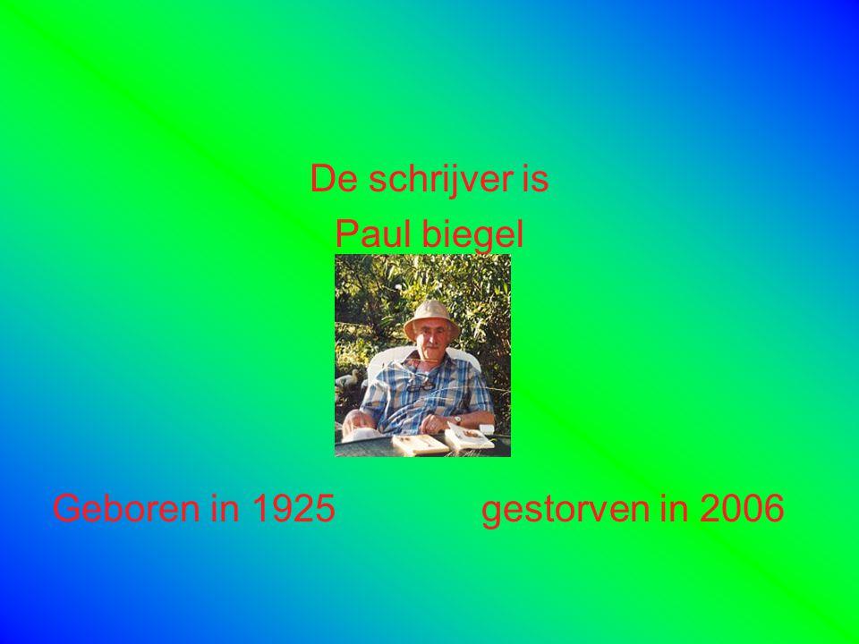 De schrijver is Paul biegel Geboren in 1925 gestorven in 2006